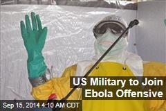 US Military to Join Ebola Offensive