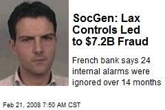 SocGen: Lax Controls Led to $7.2B Fraud