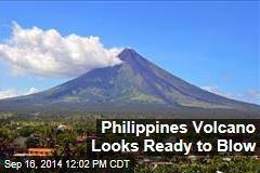 Philippines Volcano Looks Ready to Blow