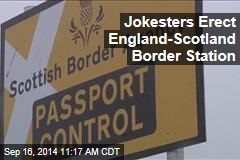 Jokesters Erect England-Scotland Border Station