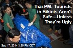 Thai PM: Tourists in Bikinis Aren't Safe—Unless They're Ugly