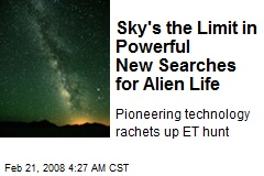 Sky's the Limit in Powerful New Searches for Alien Life