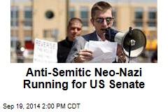 Anti-Semitic Neo-Nazi Running for US Senate