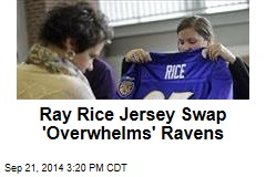 Ravens 'Overwhelmed' by Ray Rice Jersey Swap