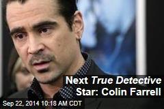 Next True Detective Star: Colin Farrell