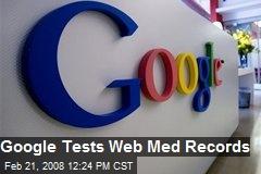 Google Tests Web Med Records