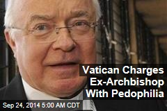 Vatican Charges Ex-Archbishop With Pedophilia