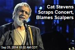Cat Stevens Scraps Concert, Blames Scalpers