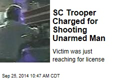 SC Trooper Charged for Shooting Unarmed Man