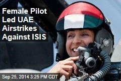 Female Pilot Led UAE Airstrikes Against ISIS