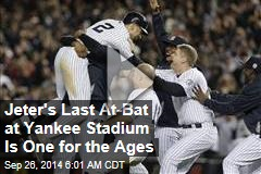 Jeter's Last At-Bat at Yankee Stadium Is One for the Ages
