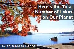 Here's the Total Number of Lakes on Our Planet