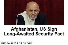 Afghanistan, US Sign Long-Awaited Security Pact