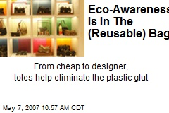 Eco-Awareness Is In The (Reusable) Bag