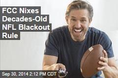 FCC Nixes Decades-Old NFL Blackout Rule