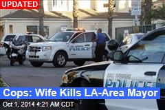 Cops: Wife Kills LA-Area Mayor