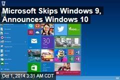 Microsoft Skips Windows 9, Announces Windows 10