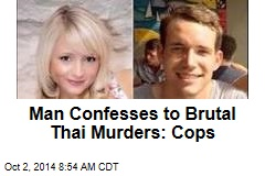 Man Confesses to Brutal Thai Murders: Cops