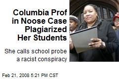 Columbia Prof in Noose Case Plagiarized Her Students