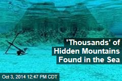 'Thousands' of Hidden Mountains Found in the Sea: Scientists