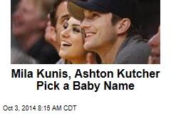 Mila Kunis, Ashton Kutcher Pick a Baby Name