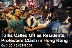 Talks Called Off as Residents, Protesters Clash in Hong Kong