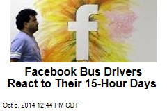 Facebook Bus Drivers React to Their 15-Hour Days