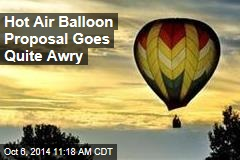Hot Air Balloon Proposal Goes Quite Awry