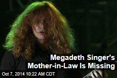 Megadeth Frontman's Mother-in-Law Is Missing