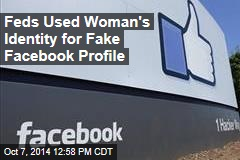 Feds Used Woman's Identity for Fake Facebook Profile