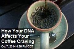 How Your DNA Affects Your Coffee Craving