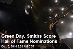 Green Day, Smiths Score Hall of Fame Nominations