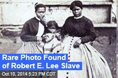 Rare Photo Found of Robert E. Lee Slave