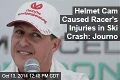 Helmet Cam Caused Racer's Injuries in Ski Crash: Journo