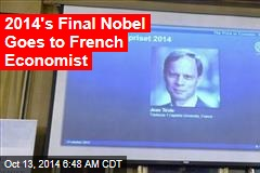 2014's Final Nobel Goes to French Economist