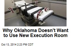 Why Oklahoma Doesn't Want to Use New Execution Room