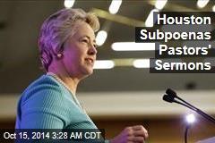 Houston Subpoenas Pastors' Sermons