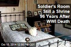 Soldier's Room Still a Shrine 96 Years After WWI Death