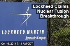 Lockheed Claims Nuclear Fusion Breakthrough