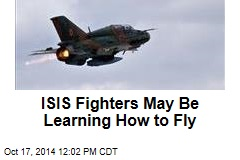 ISIS Fighters Learning How to Fly: Report