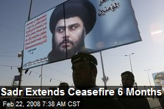 Sadr Extends Ceasefire 6 Months