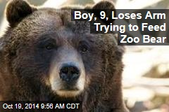 Boy, 9, Loses Arm Trying to Feed Zoo Bear