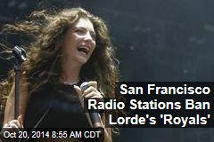 San Francisco Radio Stations Ban Lorde's 'Royals'