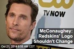 McConaughey: Redskins' Logo Shouldn't Change