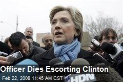 Officer Dies Escorting Clinton