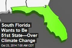 South Florida Wants to Be 51st State—Over Climate Change