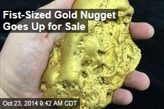 Fist-Sized Gold Nugget Goes Up for Sale