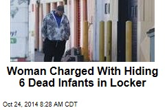 Woman Charged With Hiding 6 Dead Infants in Locker