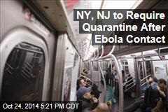 NY, NJ to Require Quarantine After Ebola Contact