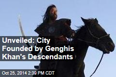Unveiled: City Founded by Genghis Khan's Descendants